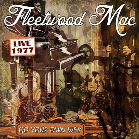 Go Your Own Way: Live 1977 - Fleetwood Mac | Songs